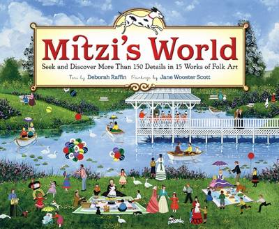 Mitzi's World Seek and Discover More Than 150 Details in 15 Works of Folk Art by Deborah Raffin
