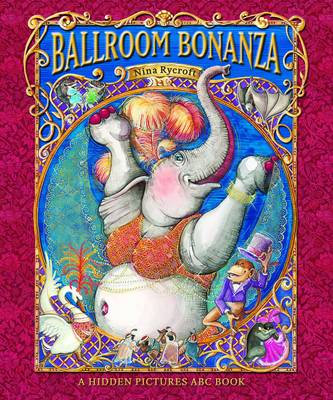 Ballroom Bonanza A Hidden Pictures ABC Book by Nina Rycroft
