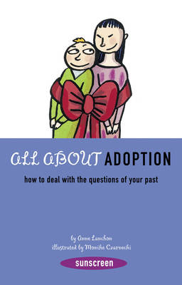 All About Adoption How to Deal with the Questions of Your Past by Ann Lanchon