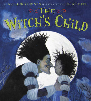 The Witch's Child by Arthur Yorinks