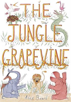 The Jungle Grapevine by Alex Beard