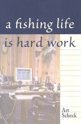A Fishing Life is Hard Work by Art Scheck