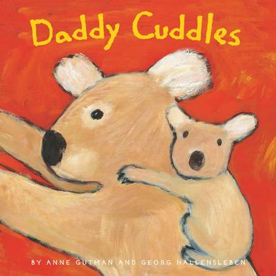Daddy Cuddles by Anne Gutman, George Hallensleben