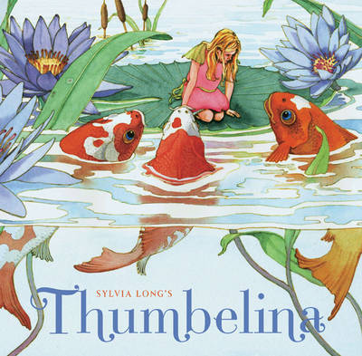 Sylvia Long's Thumbelina by Sylvia Long