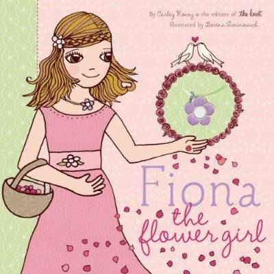 Fiona the Flower Girl by Carley Roney, Lorena Siminovich