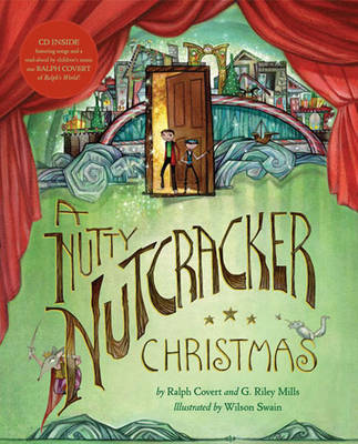 A Nutty Nutcracker Christmas by Ralph Covert, G. Riley Mills