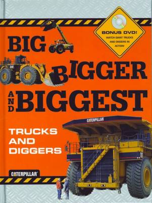 Big Bigger Biggest Trucks and Diggers with DVD by Caterpillar