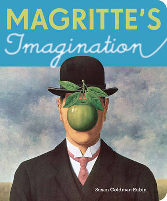 Magritte's Imagination by Susan Goldman Rubin