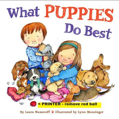 What Puppies Do Best by Laura Joffe Numeroff, Lynn Munsinger