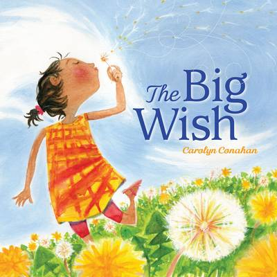 The Big Wish by Carolyn Conahan