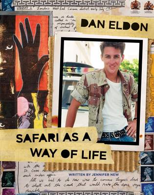 Dan Eldon: Safari as a Way of Life by Dan Eldon