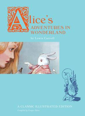 Alice's Adventures in Wonderland A Classic Illustrated Edition by Cooper Edens
