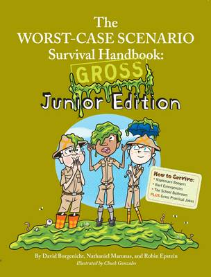 Worst-Case Scenario Survival Handbook Gross Junior Edition by David Borgenicht