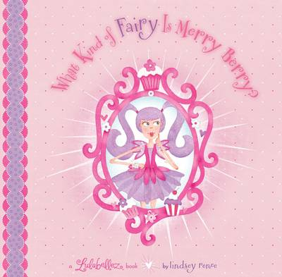 What Kind of Fairy is Merry Berry by Lindsey Renee Skaife-Flynn