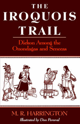 The Iroquois Trail Dickon among the Onondagas and Senecas by M. Harrington