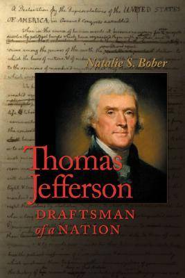 Thomas Jefferson Draftsman of a Nation by Natalie Bober