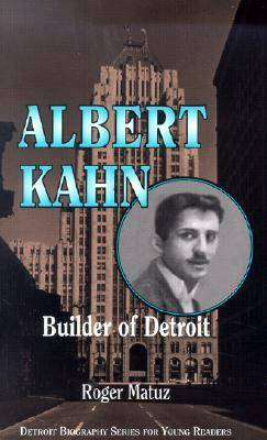 Albert Kahn Architect of Detroit by Roger Matuz