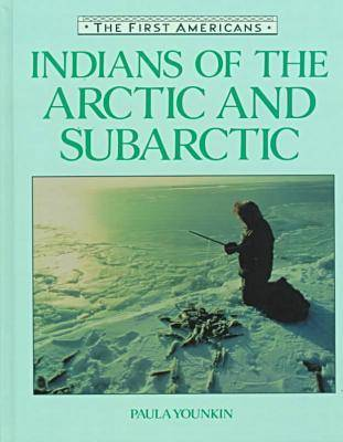 Indians of the Arctic and Subarctic by Arlene B. Hirschfelder