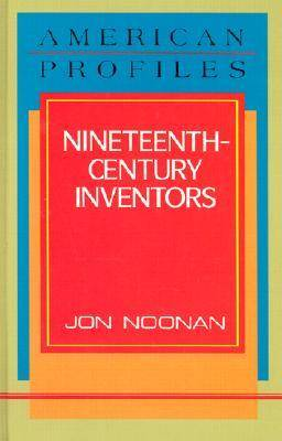 Nineteenth-century Inventors by Jan Noonan