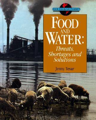 Food and Water Threats, Shortages and Solutions by Jenny Tesar