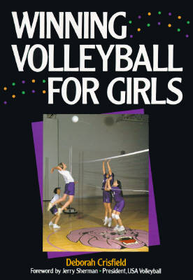 Winning Volleyball for Girls by Deborah Crisfield