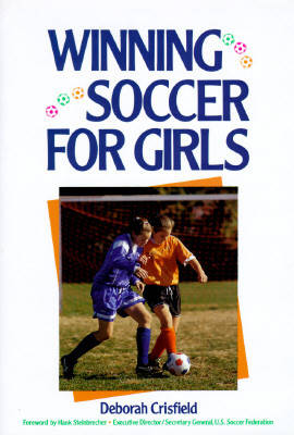 Winning Soccer for Girls by Deborah Crisfield