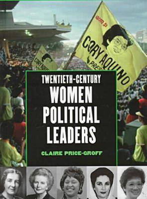 20th-century Women Political Leaders by Claire Groff-Price