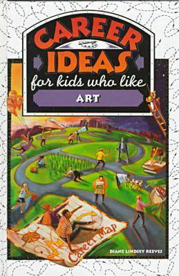 Career Ideas for Kids Who Like Art by Diane Lindsey Reeves