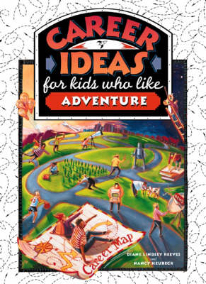 Career Ideas for Kids Who Like Adventure by Diane Lindsey Reeves
