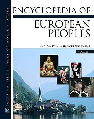 Encyclopedia of European Peoples by Carl Waldman, Catherine Mason