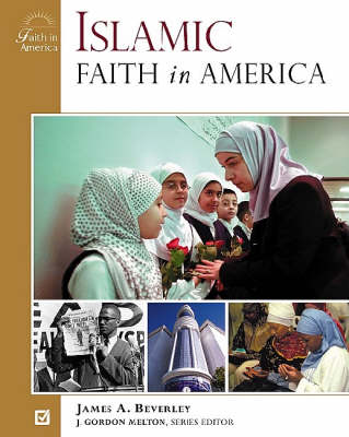 Islamic Faith in America by James Beverley