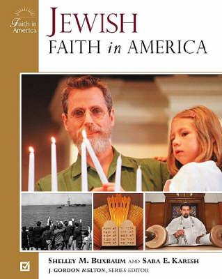 Jewish Faith in America by Shelley M. Buxbaum, Sara E. Karesh