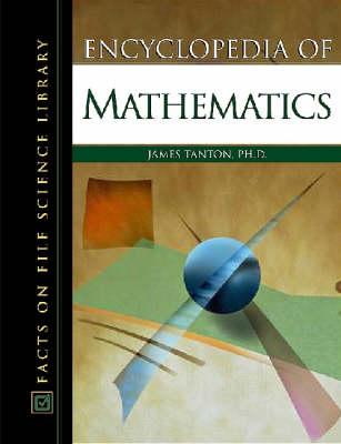 Encyclopedia of Mathematics by James Tanton