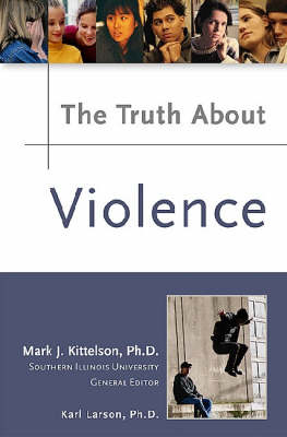 The Truth About Violence by Karl Larson, William McCay