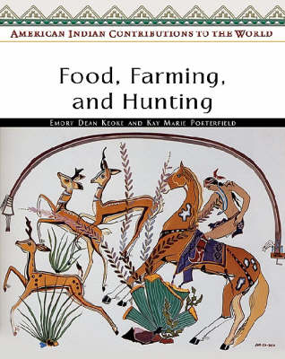 Food, Farming, and Hunting by Emory Dean Keoke, Kay Marie Porterfield