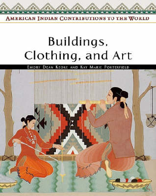 Buildings, Clothing, and Art by Emory Dean Keoke, Kay Marie Porterfield