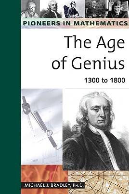 The Age of Genius 1300 to 1800 by Michael J. Bradley