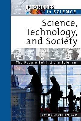 Science, Technology, and Society by Katherine Cullen, Scott McCutcheon, Bobbi McCutcheon