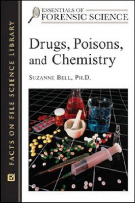 Drugs, Poisons, and Chemistry by Suzanne Bell