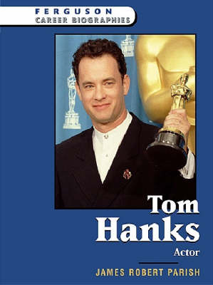 Tom Hanks Actor by James Robert Parish