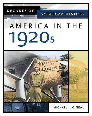 America in the 1920s by Michael J O'Neal