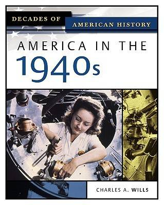 America in the 1940s by Charles Wills