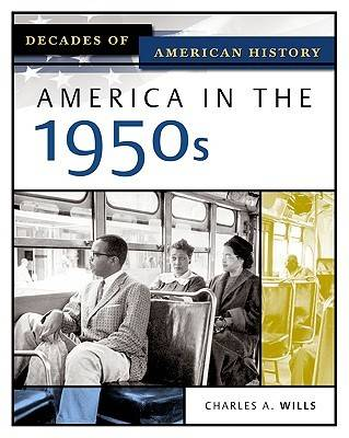 America in the 1950s by Charles A Wills