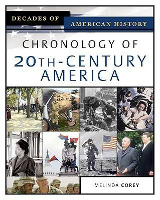 Chronology of 20th-century America by Melinda Corey