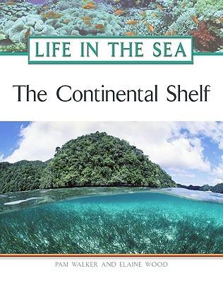 The Continental Shelf by Pam Walker, Elaine Wood