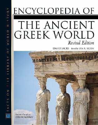 Encyclopedia of the Ancient Greek World by David Sacks, Oswyn Murray