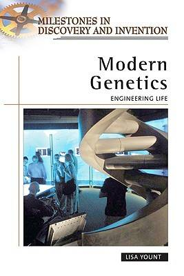 Modern Genetics Engineering Life by Lisa Yount