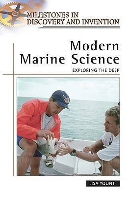 Modern Marine Science Exploring the Deep by Lisa Yount