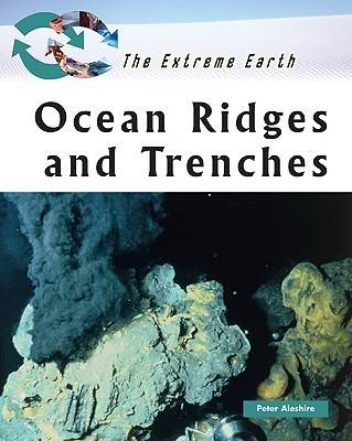 Ocean Ridges and Trenches by Peter Aleshire