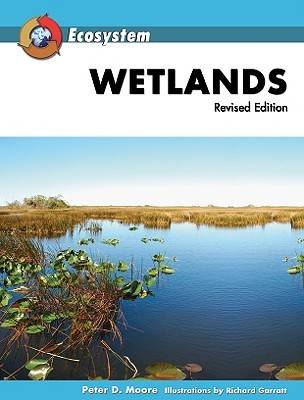 Wetlands by Peter D. Moore